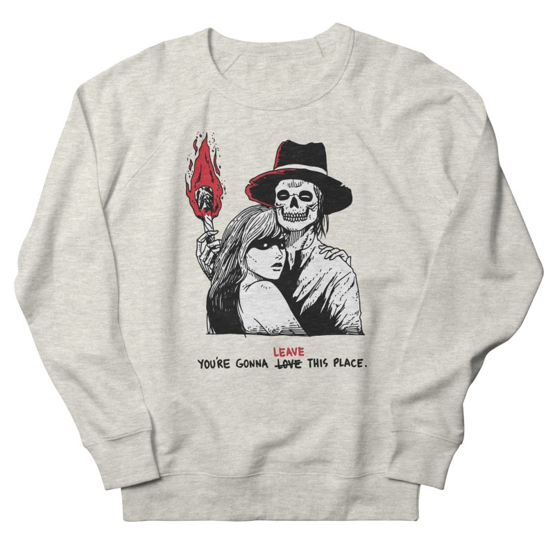 You're Gonna Leave This Place Men's French Terry Sweatshirt by skullpel illustrations's Artist Shop