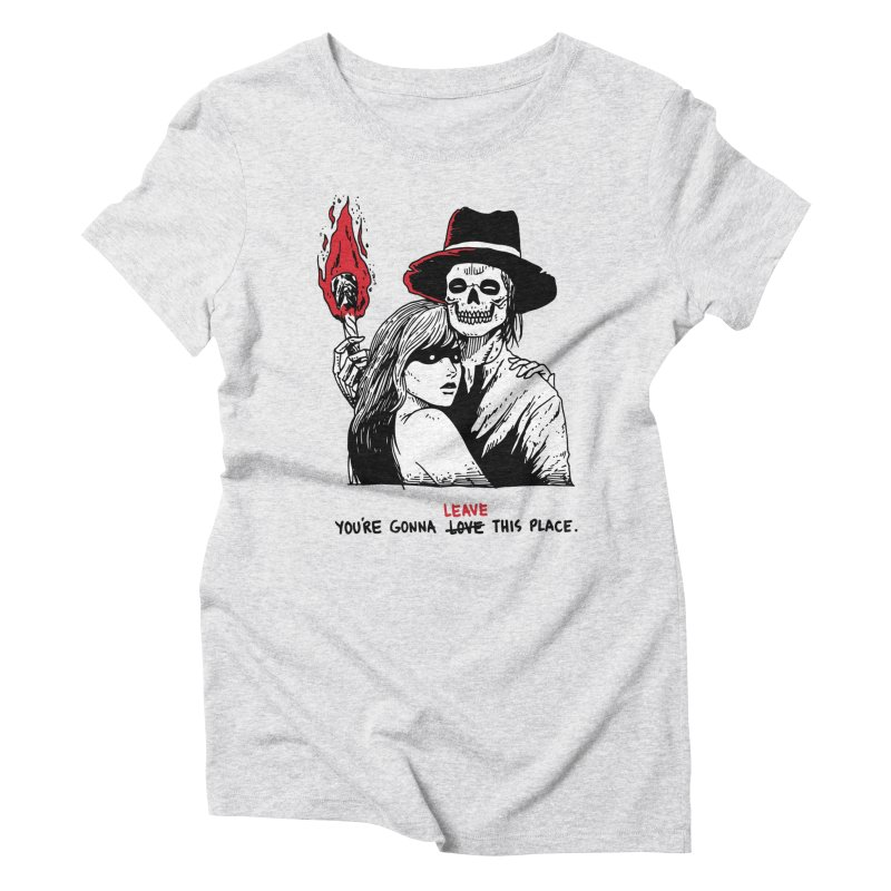 You're Gonna Leave This Place Women's Triblend T-Shirt by skullpel illustrations's Artist Shop