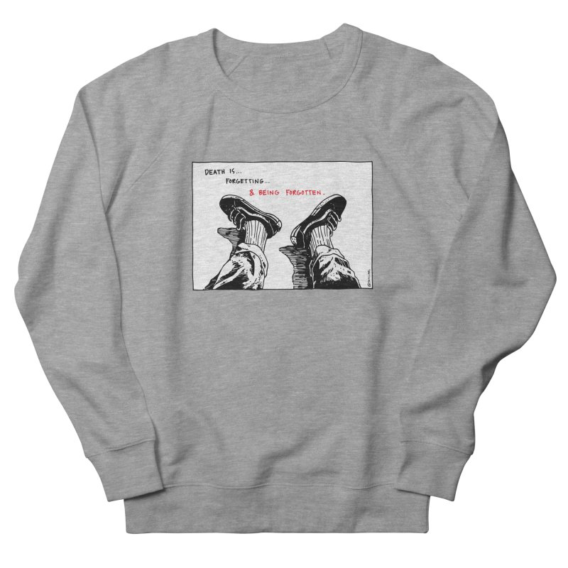 Death Is... Forgetting and Being Forgotten. Women's French Terry Sweatshirt by skullpel illustrations's Artist Shop