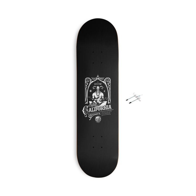 Hotel California Accessories With Hanging Hardware Skateboard by Skulls Society