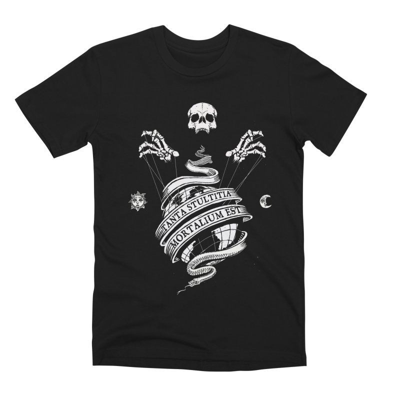 Foolishness of Mortals Men's Premium T-Shirt by Skulls Society
