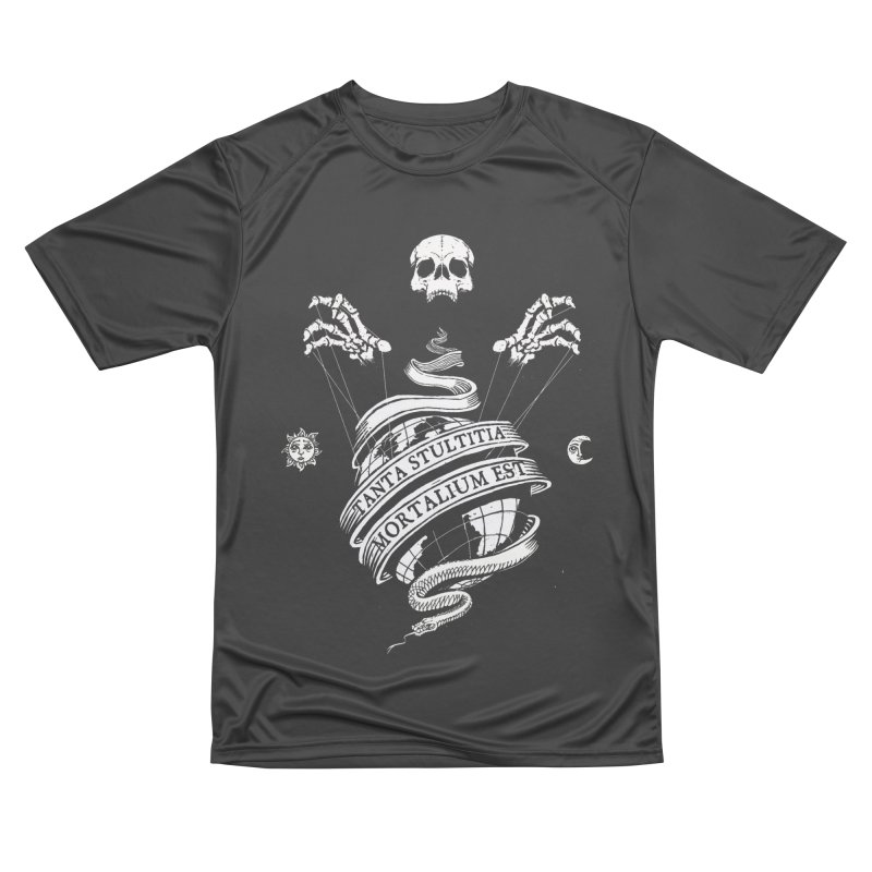 Foolishness of Mortals Women's Performance Unisex T-Shirt by Skulls Society