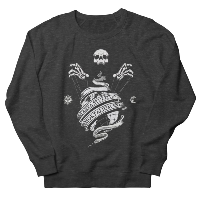 Foolishness of Mortals Women's Sweatshirt by Skulls Society