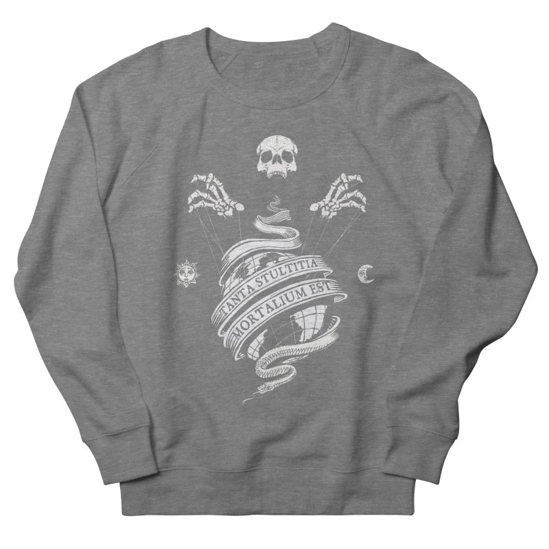 Foolishness of Mortals Women's Sweatshirt by Skulls Society