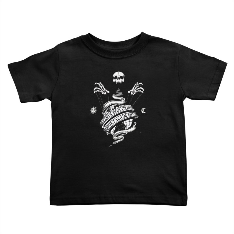 Foolishness of Mortals Kids Toddler T-Shirt by Skulls Society
