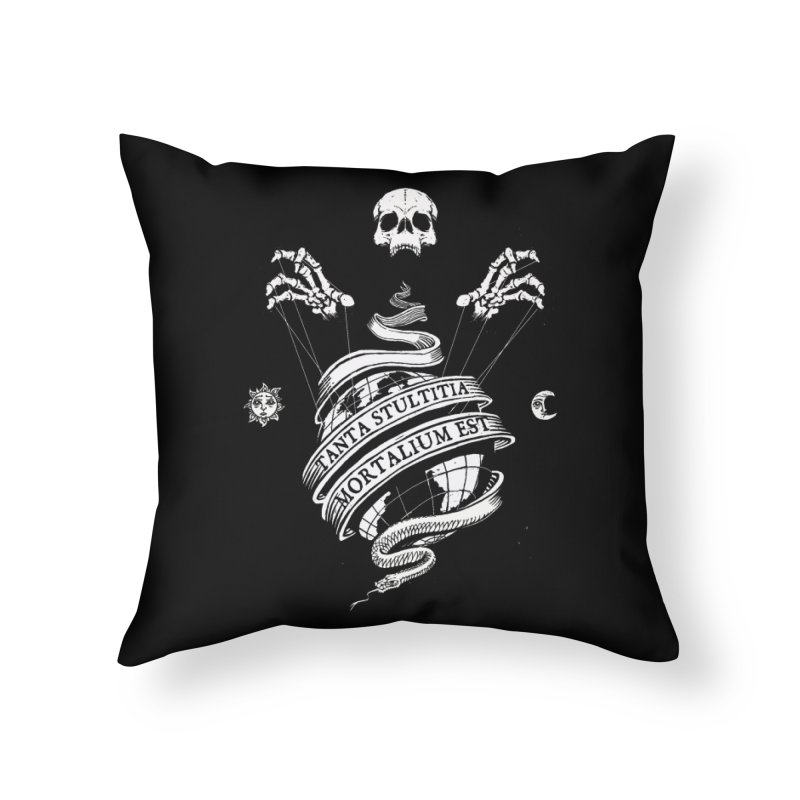 Foolishness of Mortals Home Throw Pillow by Skulls Society
