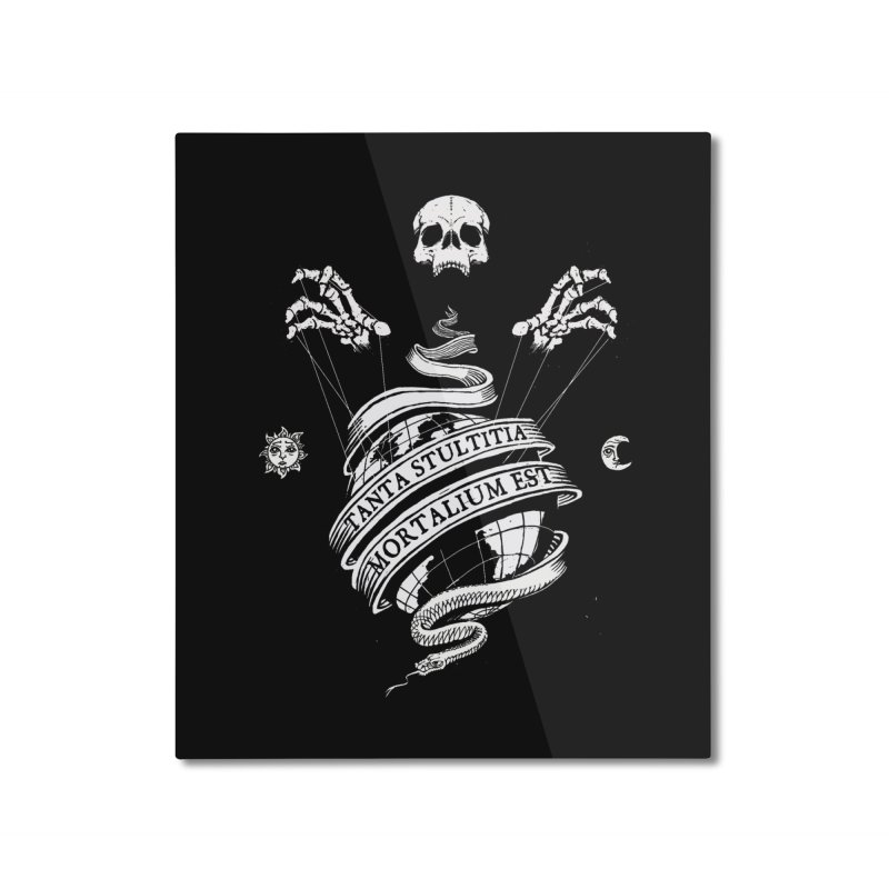 Foolishness of Mortals Home Mounted Aluminum Print by Skulls Society