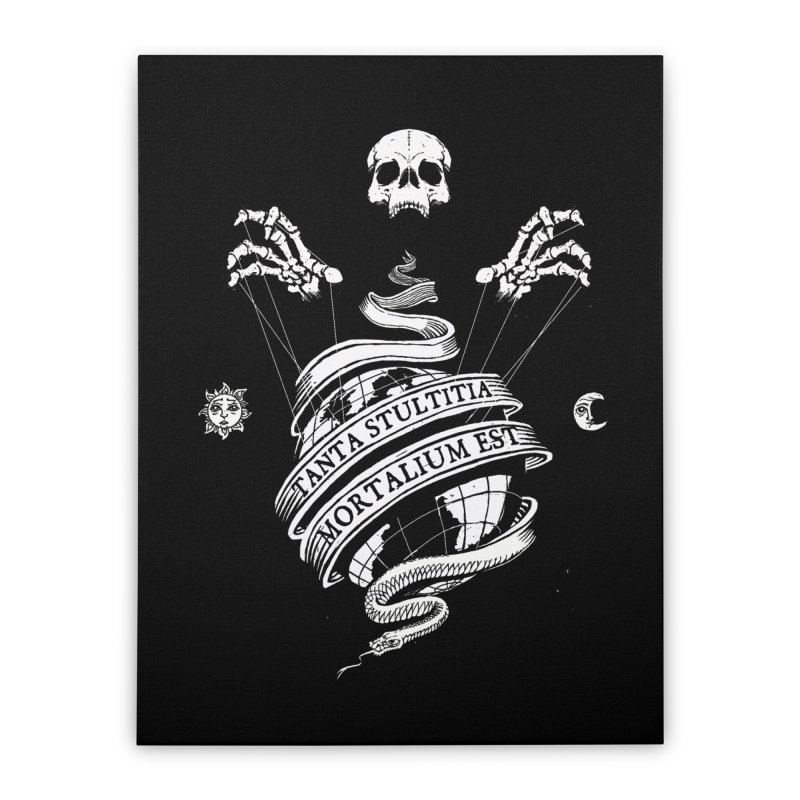 Foolishness of Mortals Home Stretched Canvas by Skulls Society