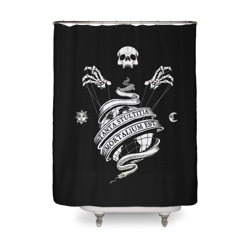 Foolishness of Mortals Home Shower Curtain by Skulls Society