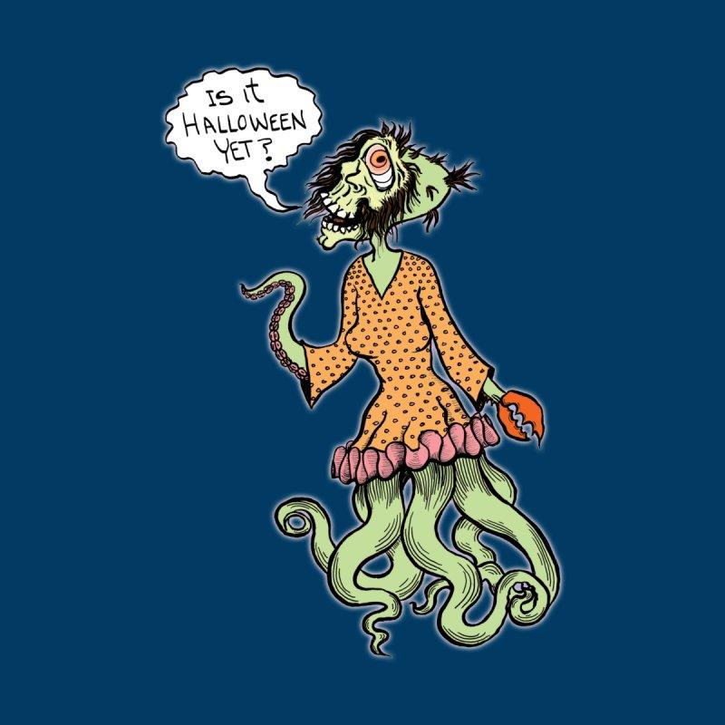 Is It Halloween Yet? by SkullyFlower's Sweetly Creepy Tees
