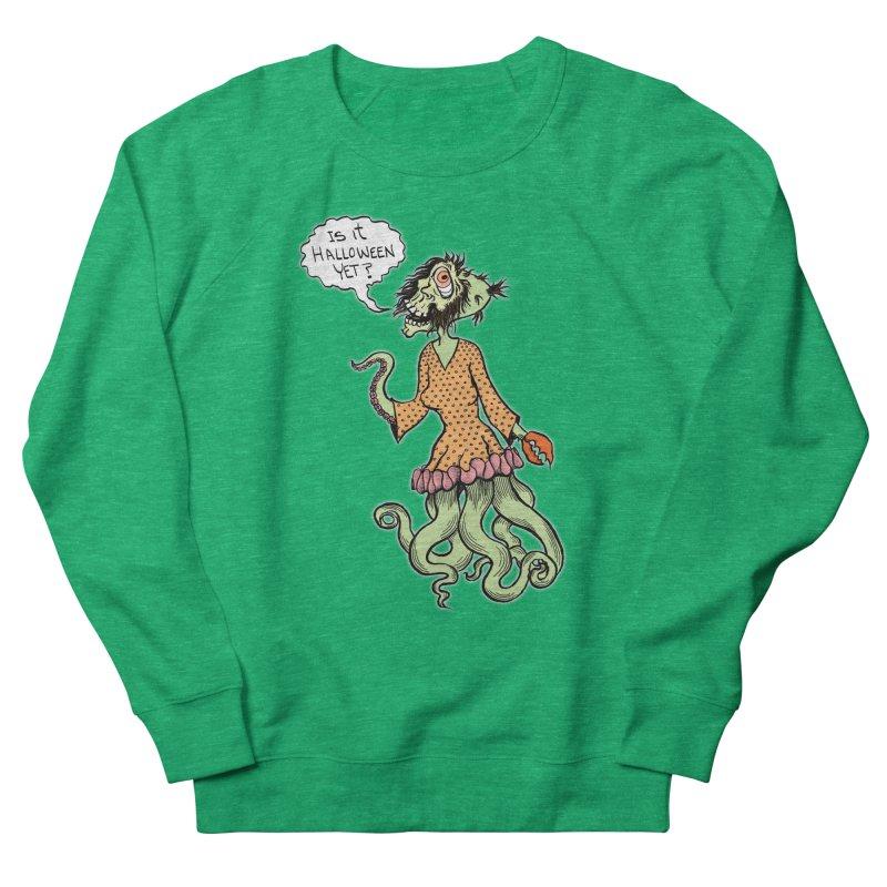 Is It Halloween Yet? Women's Sweatshirt by SkullyFlower's Sweetly Creepy Tees