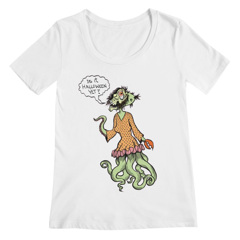 Is It Halloween Yet? Women's Regular Scoop Neck by SkullyFlower's Sweetly Creepy Tees
