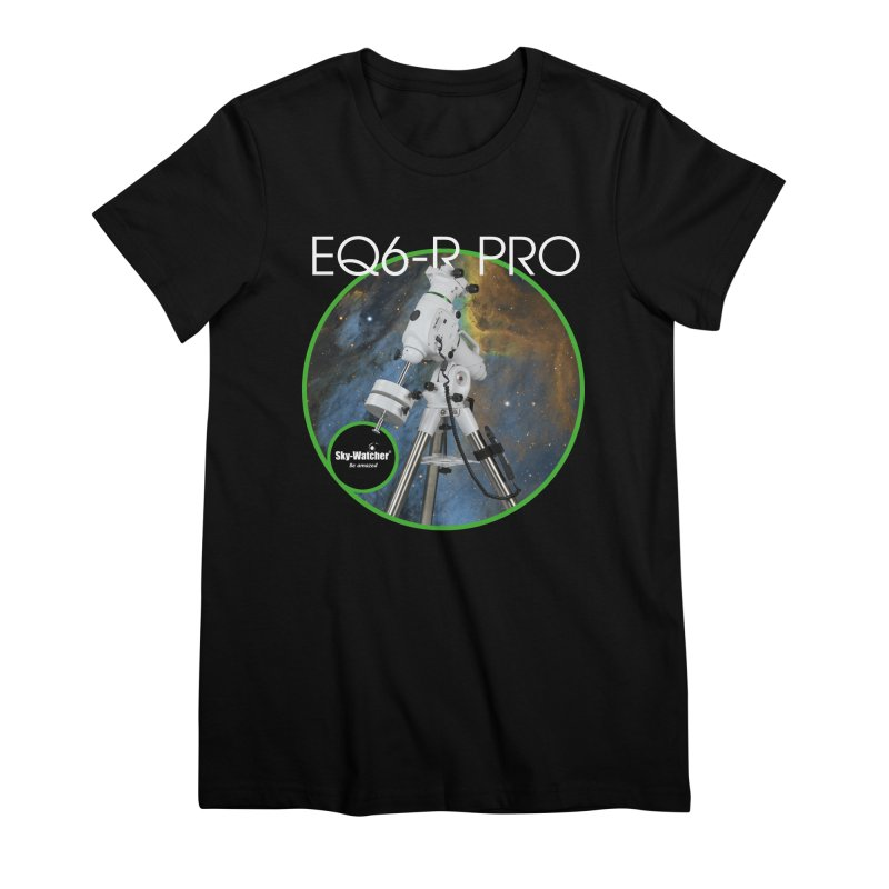 ProductSeries_EQ6-RPro Women's T-Shirt by Sky-Watcher's Artist Shop