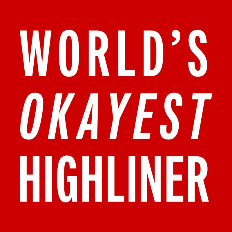 World's Okayest Highliner Men's Tank by Slack Shop