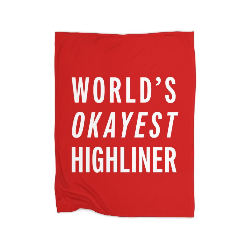 World's Okayest Highliner Home Blanket by Slack Shop