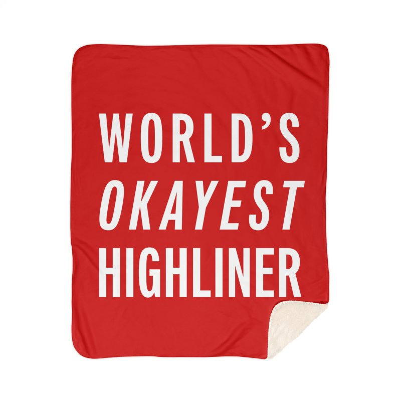 World's Okayest Highliner Home Sherpa Blanket Blanket by Slack Shop