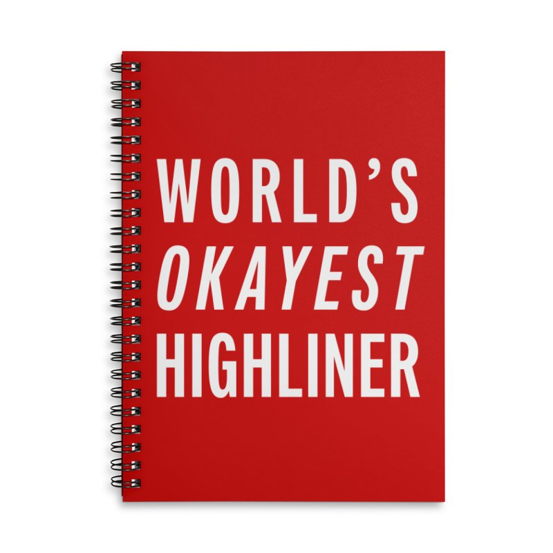 World's Okayest Highliner Accessories Notebook by Slack Shop