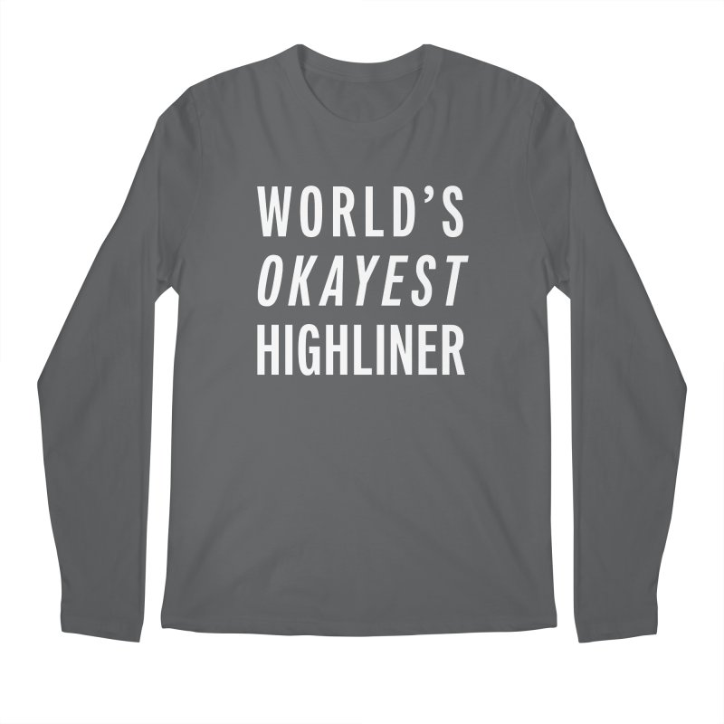 World's Okayest Highliner Men's Longsleeve T-Shirt by Slack Shop