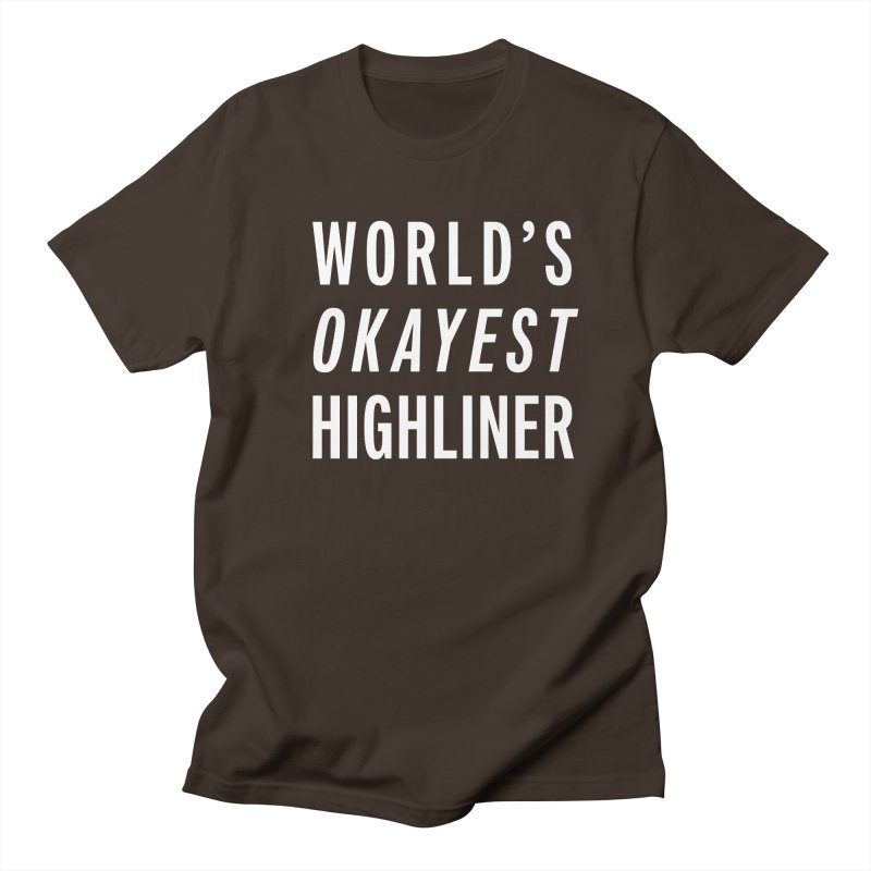 World's Okayest Highliner Men's T-Shirt by Slack Shop