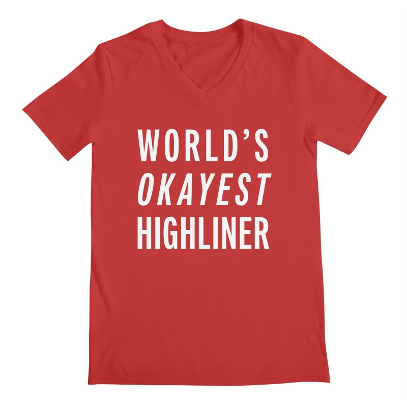 World's Okayest Highliner Men's V-Neck by Slack Shop