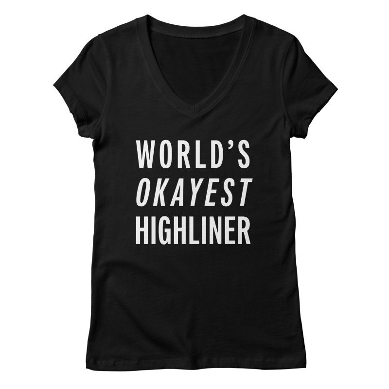 World's Okayest Highliner Women's V-Neck by Slack Shop