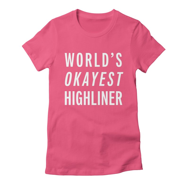 World's Okayest Highliner Women's Fitted T-Shirt by Slack Shop
