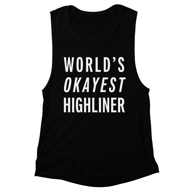 World's Okayest Highliner Women's Muscle Tank by Slack Shop
