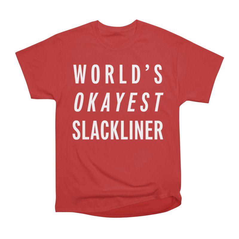 World's Okayest Slackliner Men's Heavyweight T-Shirt by Slack Shop