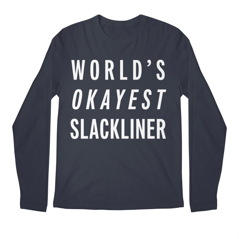 World's Okayest Slackliner Men's Regular Longsleeve T-Shirt by Slack Shop
