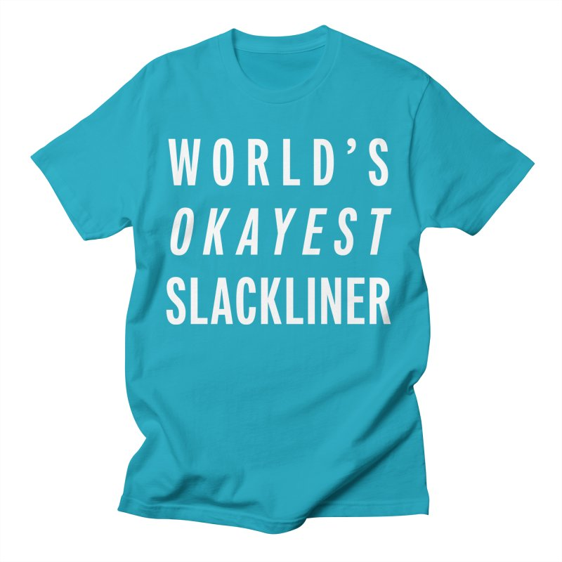 World's Okayest Slackliner Women's Regular Unisex T-Shirt by Slack Shop