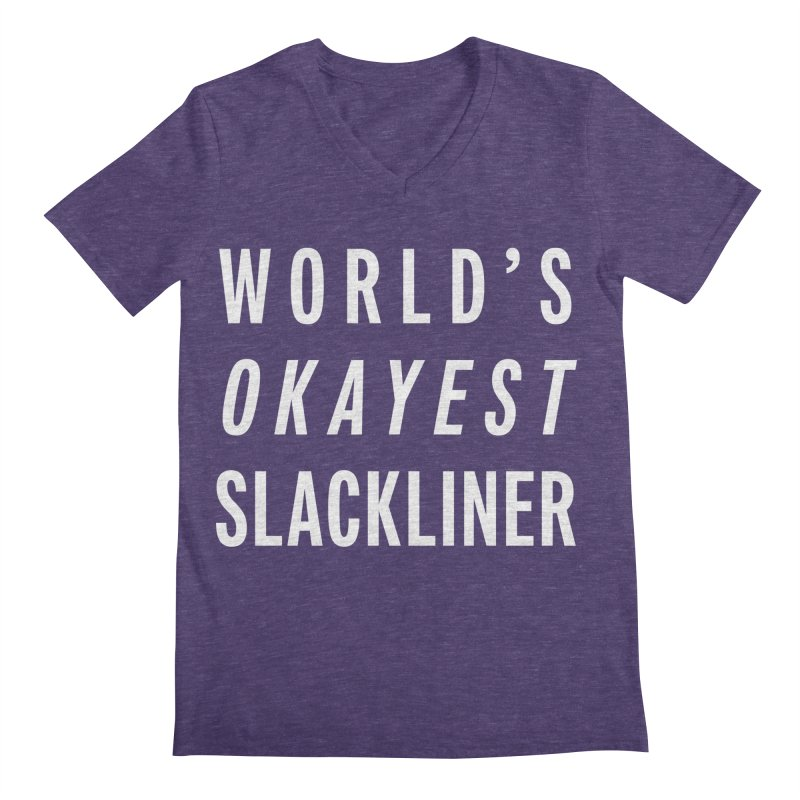 World's Okayest Slackliner Men's V-Neck by Slack Shop
