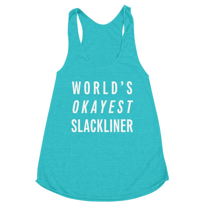 World's Okayest Slackliner Women's Racerback Triblend Tank by Slack Shop