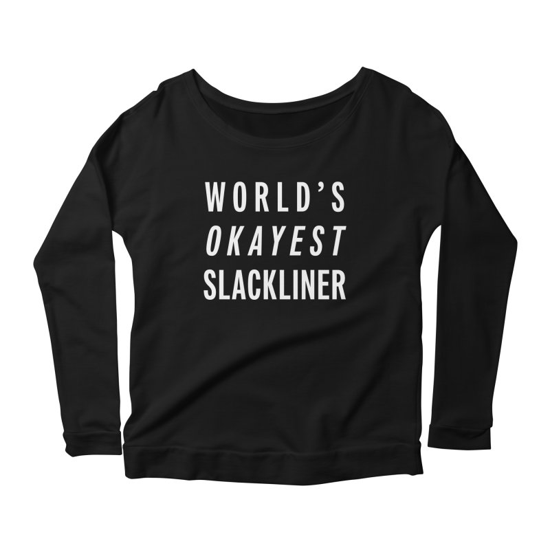 World's Okayest Slackliner Women's Longsleeve T-Shirt by Slack Shop