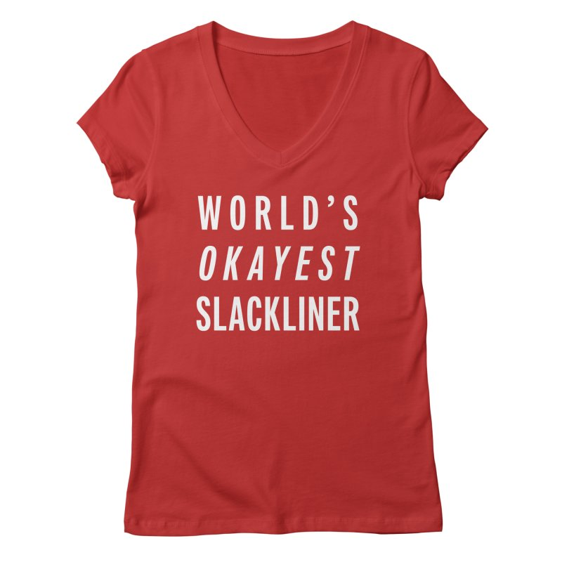 World's Okayest Slackliner Women's V-Neck by Slack Shop