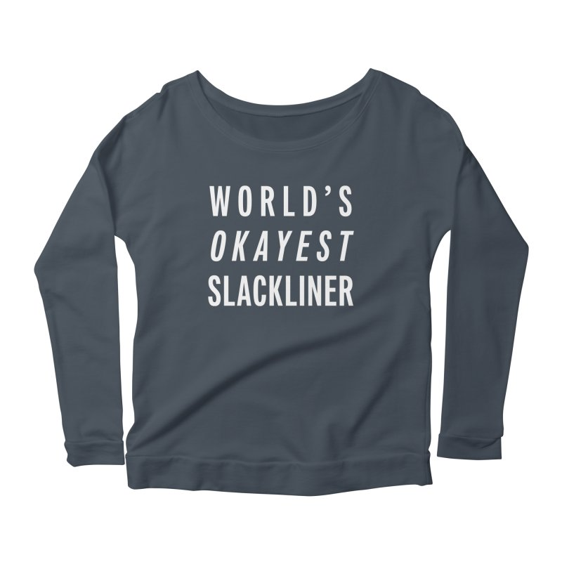 World's Okayest Slackliner Women's Scoop Neck Longsleeve T-Shirt by Slack Shop