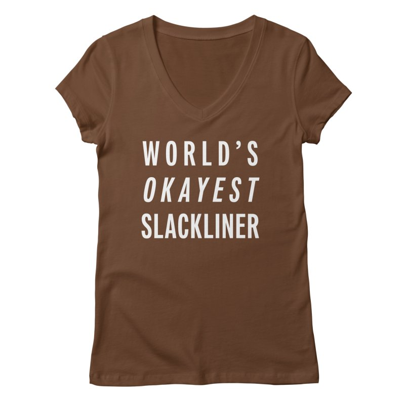 World's Okayest Slackliner Women's Regular V-Neck by Slack Shop