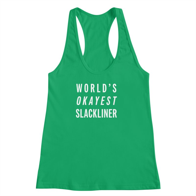 World's Okayest Slackliner Women's Racerback Tank by Slack Shop