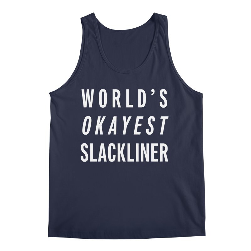 World's Okayest Slackliner Men's Regular Tank by Slack Shop
