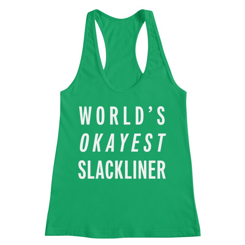 World's Okayest Slackliner Women's Tank by Slack Shop