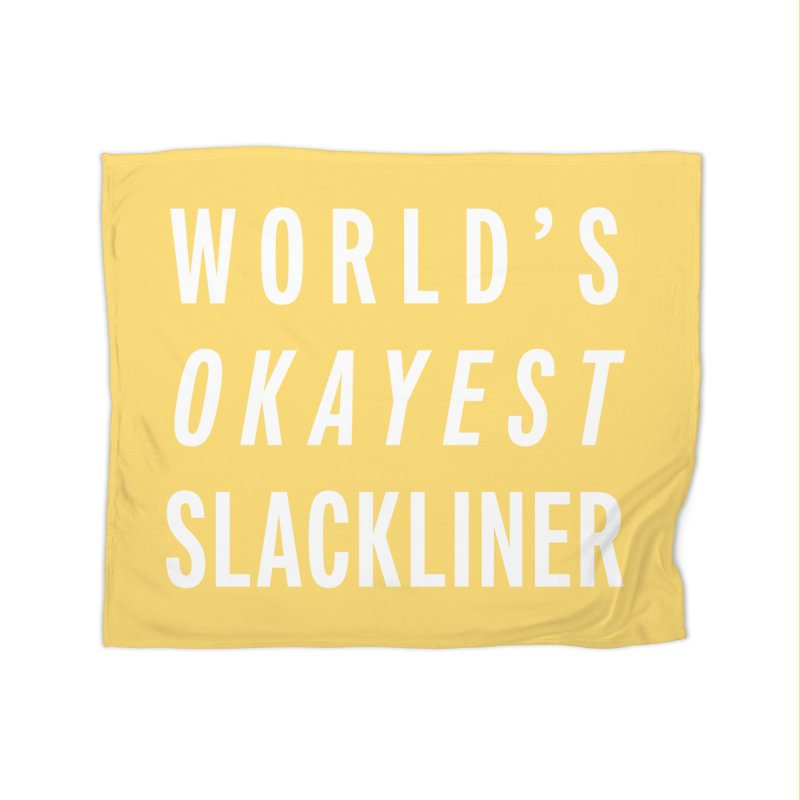 World's Okayest Slackliner Home Blanket by Slack Shop