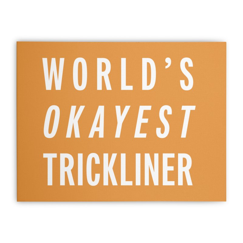 World's Okayest Trickliner Home Stretched Canvas by Slack Shop