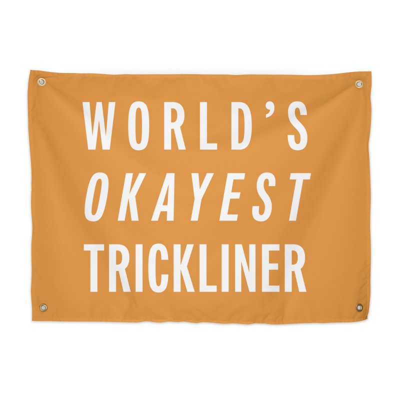 World's Okayest Trickliner Home Tapestry by Slack Shop
