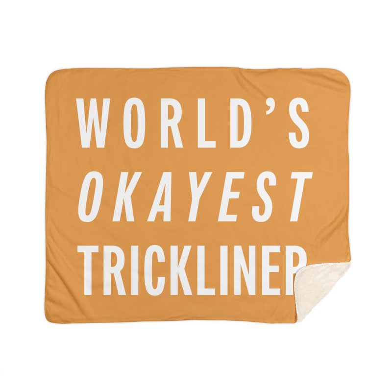 World's Okayest Trickliner Home Blanket by Slack Shop