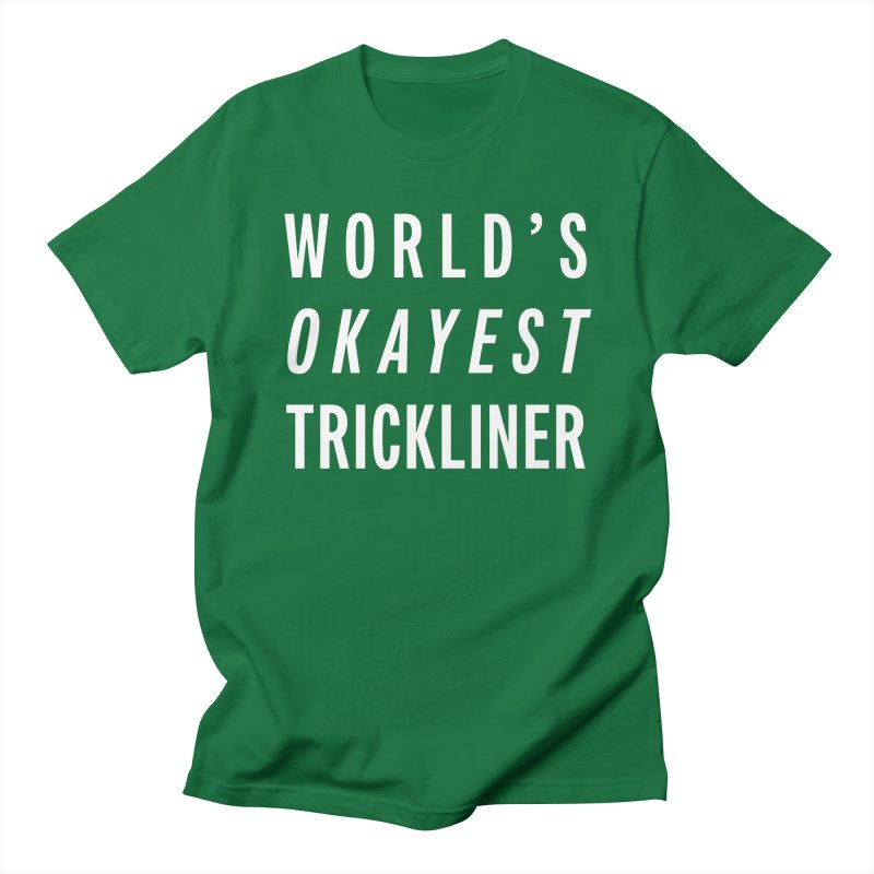 World's Okayest Trickliner Women's T-Shirt by Slack Shop