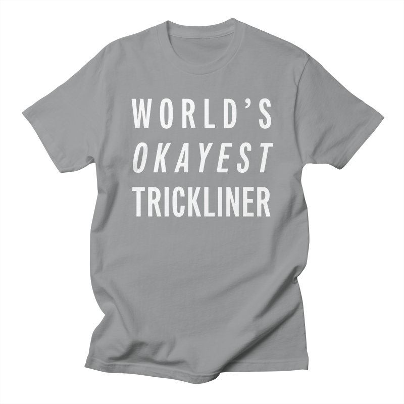 World's Okayest Trickliner Men's Regular T-Shirt by Slack Shop