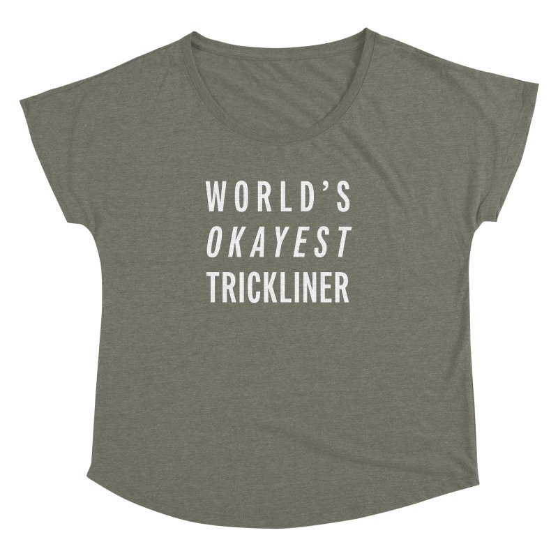 World's Okayest Trickliner Women's Dolman Scoop Neck by Slack Shop