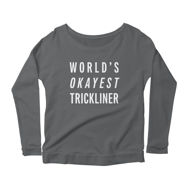 World's Okayest Trickliner Women's Scoop Neck Longsleeve T-Shirt by Slack Shop