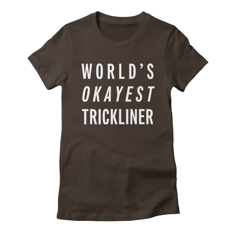 World's Okayest Trickliner Women's Fitted T-Shirt by Slack Shop