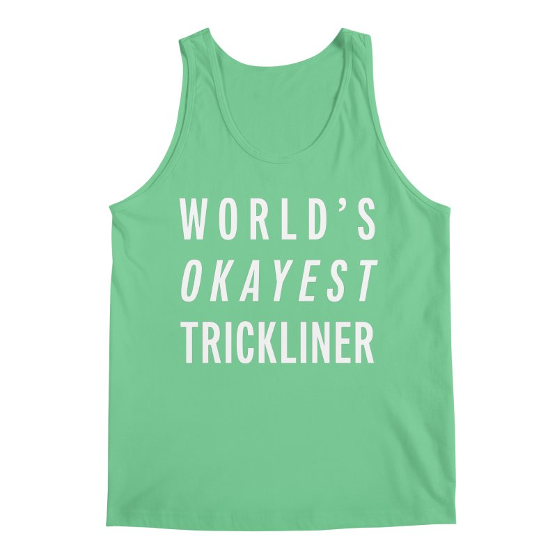 World's Okayest Trickliner Men's Regular Tank by Slack Shop