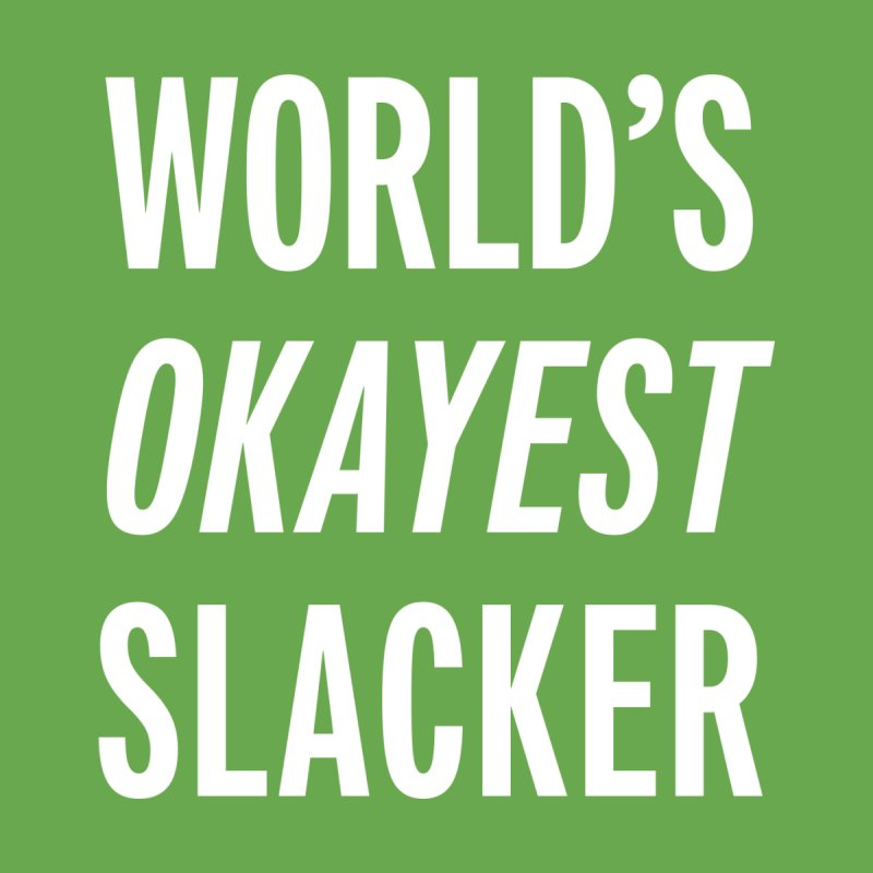 World's Okayest Slacker Women's Scoop Neck by Slack Shop